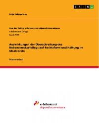 Cover Auswirkungen der Überschreitung des Nebenzweckprivilegs auf Rechtsform und Haftung im Idealverein