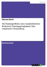 Cover Die Trainingseffekte eines standardisierten Bodystreet-Trainingsprogramms. Eine empirische Überprüfung
