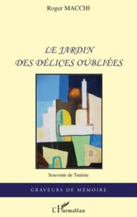 Cover Le jardin des delices oubliees- souveni