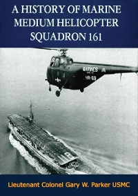 Cover History of Marine Medium Helicopter Squadron 161