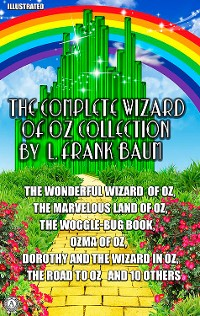 Cover The Complete Wizard of Oz Collection by L. Frank Baum. Illustrated
