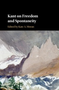 Cover Kant on Freedom and Spontaneity