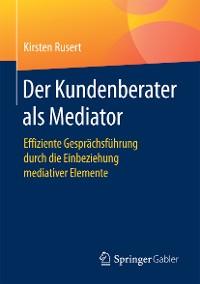 Cover Der Kundenberater als Mediator