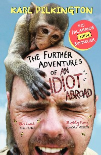 Cover The Further Adventures of An Idiot Abroad