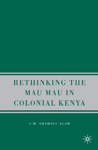 Cover Rethinking the Mau Mau in Colonial Kenya