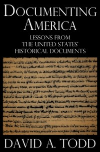 Cover Documenting America: Lessons from the United States' Historical Documents