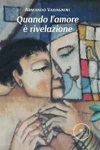 Cover Quando l'amore è rivelazione