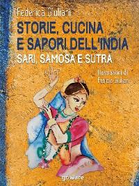 Cover Storie, cucina e sapori dell'India. Sari, samosa e sutra