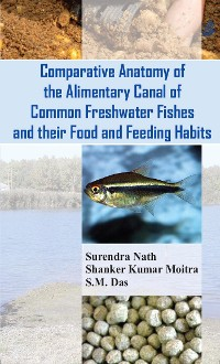 Cover Comparative Anatomy Of The Alimentary Canal Of Common Freshwater Fishes And Their Food And Feeding Habits