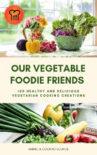Cover Our Vegetable Foodie Friends