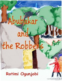 Cover Abubakar and the Robbers