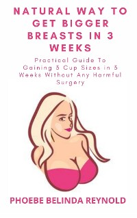 Cover Natural Way To Get Bigger Breasts In 3 Weeks