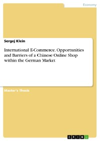 Cover International E-Commerce. Opportunities and Barriers of a Chinese Online Shop within the German Market