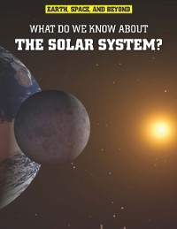 Cover What Do We Know About the Solar System?
