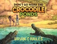 Cover Don't Go Near the Crocodile Ponds