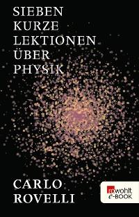 Cover Sieben kurze Lektionen über Physik