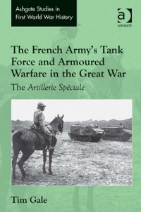 Cover French Army's Tank Force and Armoured Warfare in the Great War