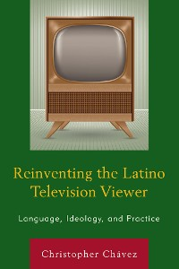 Cover Reinventing the Latino Television Viewer