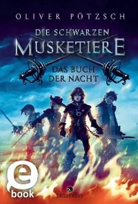 Cover Die Schwarzen Musketiere - Das Buch der Nacht