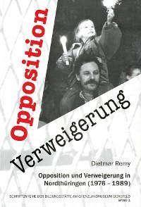 Cover Opposition und Verweigerung in Nordthüringen (1976-1989)