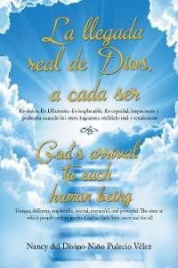 Cover La Llegada Real De Dios, a Cada Ser