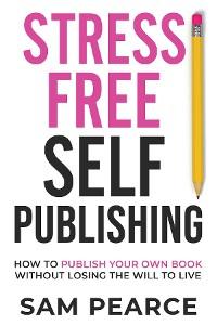 Cover Stress-Free Self-Publishing