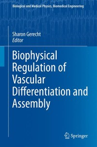 Cover Biophysical Regulation of Vascular Differentiation and Assembly