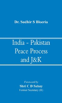 Cover India - Pakistan Peace Process and J&K