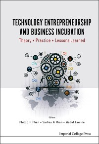 Cover Technology Entrepreneurship And Business Incubation: Theory, Practice, Lessons Learned