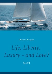 Cover Life, Liberty, Luxury - and Love? Part VII