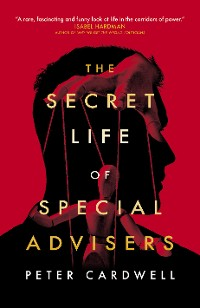 Cover The Secret Life of Special Advisers