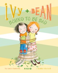 Cover Ivy and Bean Bound to Be Bad