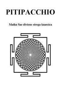 Cover PITIPACCHIO Maiku Sae diviene strega kuarzica