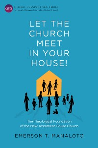 Cover Let the Church Meet in Your House!