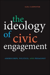 Cover Ideology of Civic Engagement, The