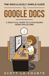 Cover The Ridiculously Simple Guide to Google Docs