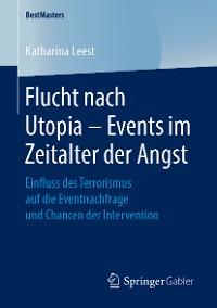 Cover Flucht nach Utopia – Events im Zeitalter der Angst