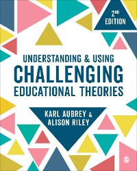 Cover Understanding and Using Challenging  Educational Theories