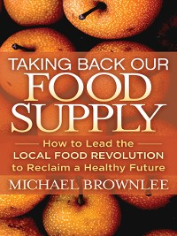 Cover Taking Back Our Food Supply