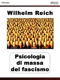 Cover Psicologia di massa del fascismo