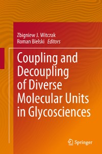 Cover Coupling and Decoupling of Diverse Molecular Units in Glycosciences