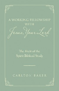 Cover A Working Fellowship with Jesus, Your Lord