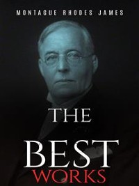 Cover Montague Rhodes James: The Best Works