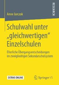 """Cover Schulwahl unter """"gleichwertigen"""" Einzelschulen"""