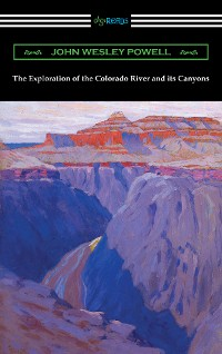 Cover The Exploration of the Colorado River and its Canyons