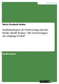 """Cover Erzählstrategien der Verwirrung und der Kritik. Musils Roman """"Die Verwirrungen des Zöglings Törleß"""""""