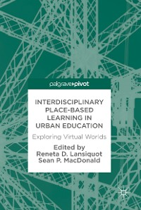 Cover Interdisciplinary Place-Based Learning in Urban Education