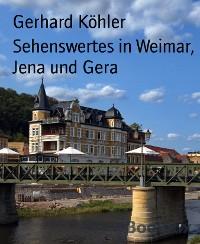 Cover Sehenswertes in Weimar, Jena und Gera