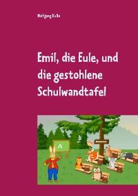 Cover Emil, die Eule, und die gestohlene Schulwandtafel