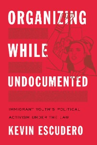 Cover Organizing While Undocumented